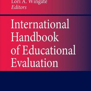 Springer International Handbooks of Education: International Handbook of Educational Evaluation: Part One: Perspectives / Part Two: Practice (Paperback)