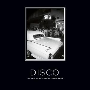 Disco: The Bill Bernstein Photographs (Deluxe Limited Edition) (Hardcover)