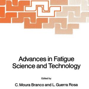 NATO Science Series E:: Advances in Fatigue Science and Technology (Series #159) (Hardcover)