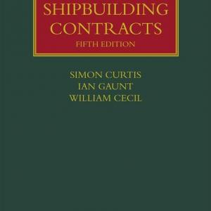 Lloyd's Shipping Law Library: The Law of Shipbuilding Contracts (Edition 5) (Hardcover)