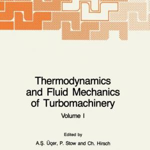 NATO Science Series E:: Thermodynamics and Fluid Mechanics of Turbomachinery : Volumes I and II (Series #97) (Hardcover)