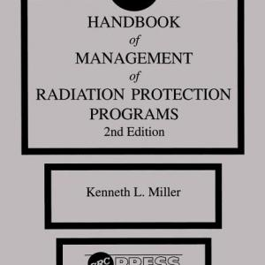CRC Handbook of Management of Radiation Protection Programs, Second Edition (Hardcover)