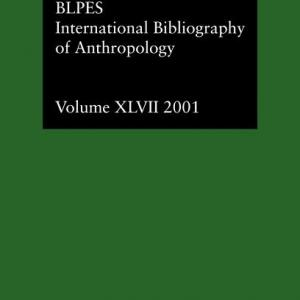 Ibss Anthropology: International Bibliography of the Social: Ibss : Anthropology: 2001 Vol.47 (Hardcover)
