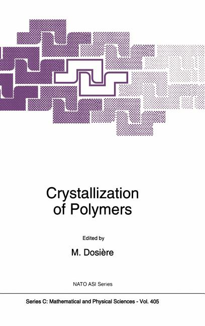 NATO Science Series C:: Crystallization of Polymers (Hardcover)