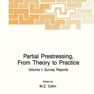 NATO Science Series E:: Partial Prestressing, from Theory to Practice: Volume I. Survey Reports (Paperback)