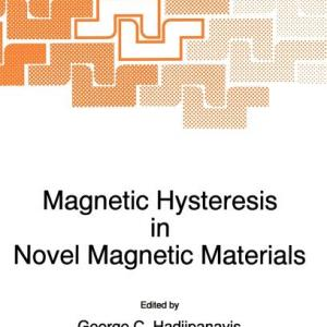 NATO Science Series E:: Magnetic Hysteresis in Novel Magnetic Materials (Series #338) (Paperback)