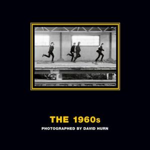The 1960s: Photographed by David Hurn (Hardcover)