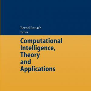 Advances in Intelligent and Soft Computing: Computational Intelligence, Theory and Applications: International Conference 8th Fuzzy Days in Dortmund, Germany, Sept. 29-Oct. 01, 2004 Proceedings (Paper