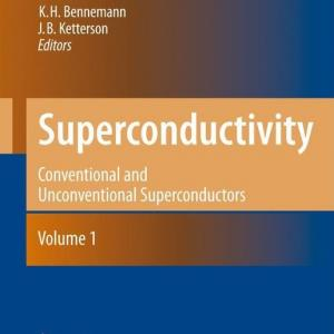Superconductivity : Volume 1: Conventional and Unconventional Superconductors Volume 2: Novel Superconductors (Hardcover)