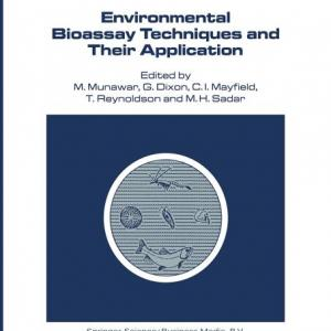 Developments in Hydrobiology: Environmental Bioassay Techniques and Their Application: Proceedings of the 1st International Conference Held in Lancaster, England, 11-14 July 1988 (Paperback)