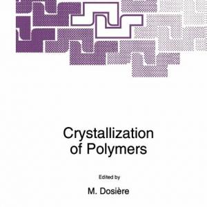 NATO Science Series C:: Crystallization of Polymers (Paperback)
